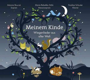 """""""Meinem Kinde"""" - Wiegenlieder aus aller Welt. Quelle: Nadine Schuster"""