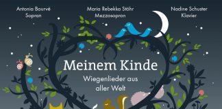 """""""Meinem Kinde"""" Wiegenlieder aus aller Welt - das Herzensprojekt von Nadine Schuster. Bildquelle: Nadine Schuster"""