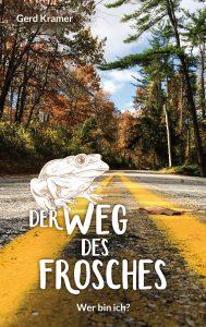 Der Weg des Frosches - Wer bin ich? Eine Reise zu sich selbst. Quelle: Gerd Kramer