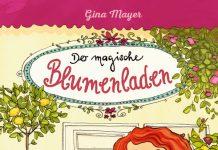 Der magische Blumenladen von Gina Mayer. Quelle: Ravensburger Verlag