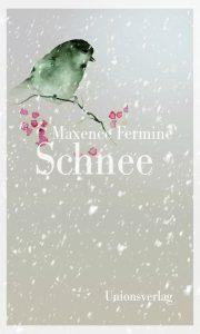 """""""Schnee"""" von Maxence Fermine, erschienen im Unionsverlag. Quelle: ©Unionsverlag"""