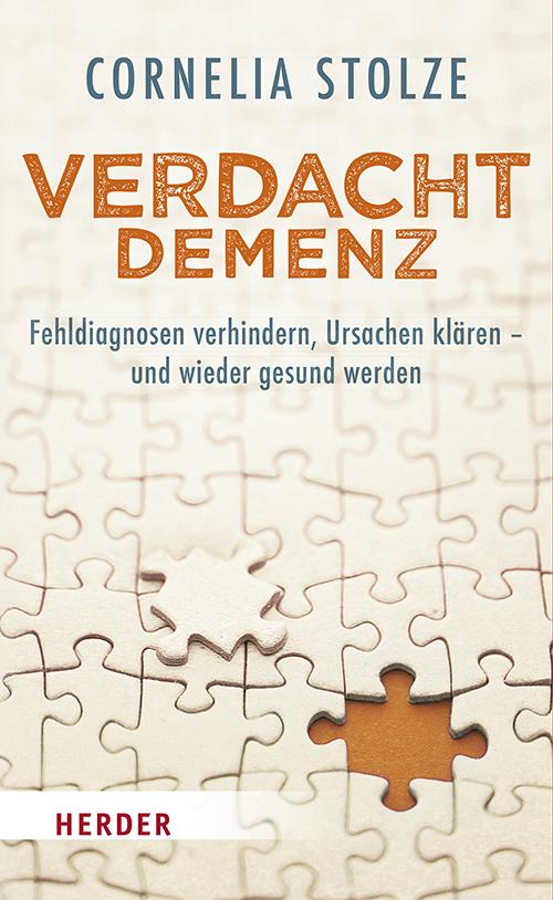 """Das Buch """"Verdacht Demenz"""" von Cornelia Stolze. Quelle: Herder Verlag"""