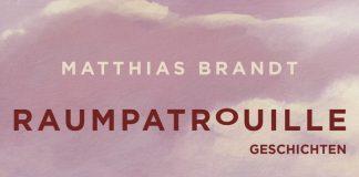 """""""Raumpatrouille"""" ist eine Sammlung von einfühlsamen Kurzgeschichten von Matthias Brandt. Bildquelle: Verlag Kiepenheuer & Witsch"""
