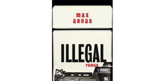 Illegal von Max Annas - ein absolutes Highlight für jeden Krimi Fan. Bildquelle: Rowohlt Verlag