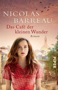 """""""Café der kleinen Wunder"""", der neue Roman von Nicolas Barreau. Bildquelle: Piper Verlag"""