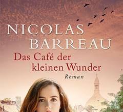 """""""Das Café der kleinen Wunder"""", der neue Roman von Nicolas Barreau. Bildquelle: Piper Verlag"""