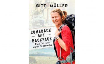 """""""Comeback mit Backpack - Eine Zeitreise durch Südamerika"""" von Gitti Müller. Bildquelle: Piper Verlag"""