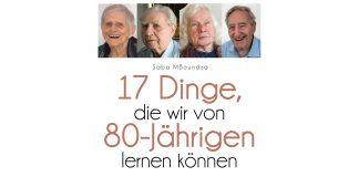 17 Dinge, die wir von 80-Jährigen lernen können. Bildquelle: mvg Verlag