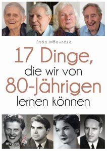 Saba MBoundza zeigt uns in ihrem Buch 17 Dinge, die wir von 80-Jährigen noch lernen können. Bildquelle: mvg Verlag