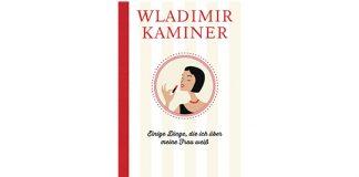 """""""Einige Dinge, die ich über meine Frau weiß"""" ist das neueste Werk von Wladimir Kaminer. Bildquelle: Wunderraum"""