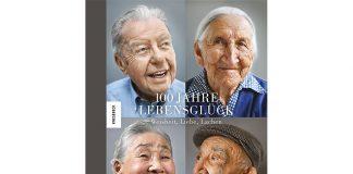"""""""100 Jahre Lebensglück"""" zeigt die neusten Fotografien aus der Jahundertmensch-Reihe von Karsten Thormaehlen. Bildquelle: Knesebeck Verlag"""