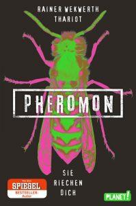 Pheromon - der neue Roman der Bestsellerautoren Rainer Wekwerth und Thariot. Bildquelle: Planet! Verlag