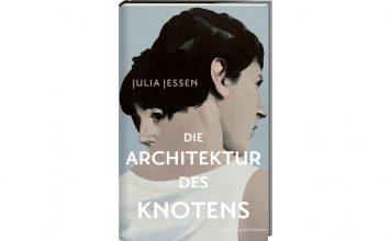 Julia Jessens DIe Architektur des Knotens. Bildquelle: Kunstmann Verlag