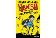 """""""Hamish und die Weltstopper"""" von Danny Wallace. Bildquelle: Heyne fliegt Verlag"""