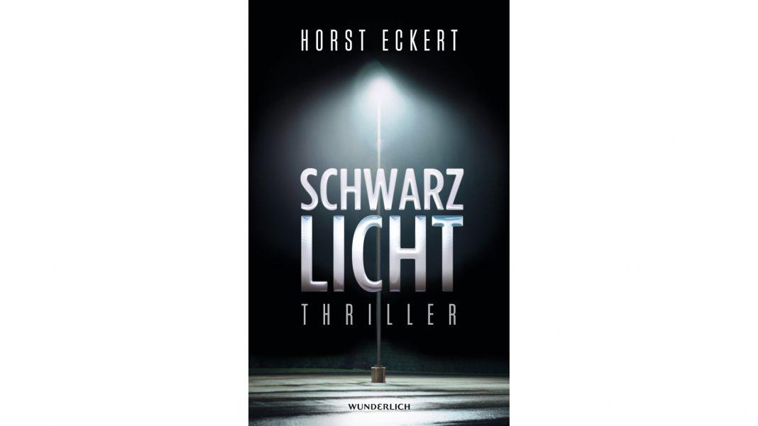 Schwarzlicht ist der erste Teil der Vincent Veih Triologie von Horst Eckert. Bildquelle: Wunderlich Verlag