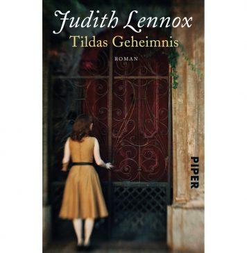 Ein junge Schriftstellerin, eine alte Dame und ein lange vergessenes Geheimniss: Tildas Geheimnis von Judith Lennox. Bildquelle: Piper Verlag