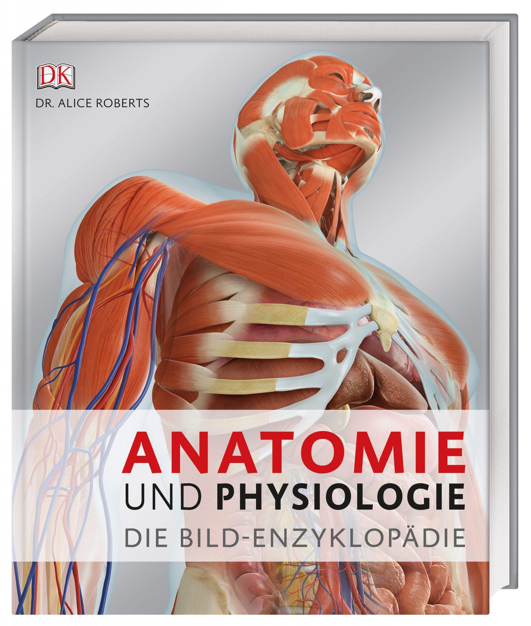 Prof. Dr. Alice Roberts: Anatomie und Physiologie - 59plus