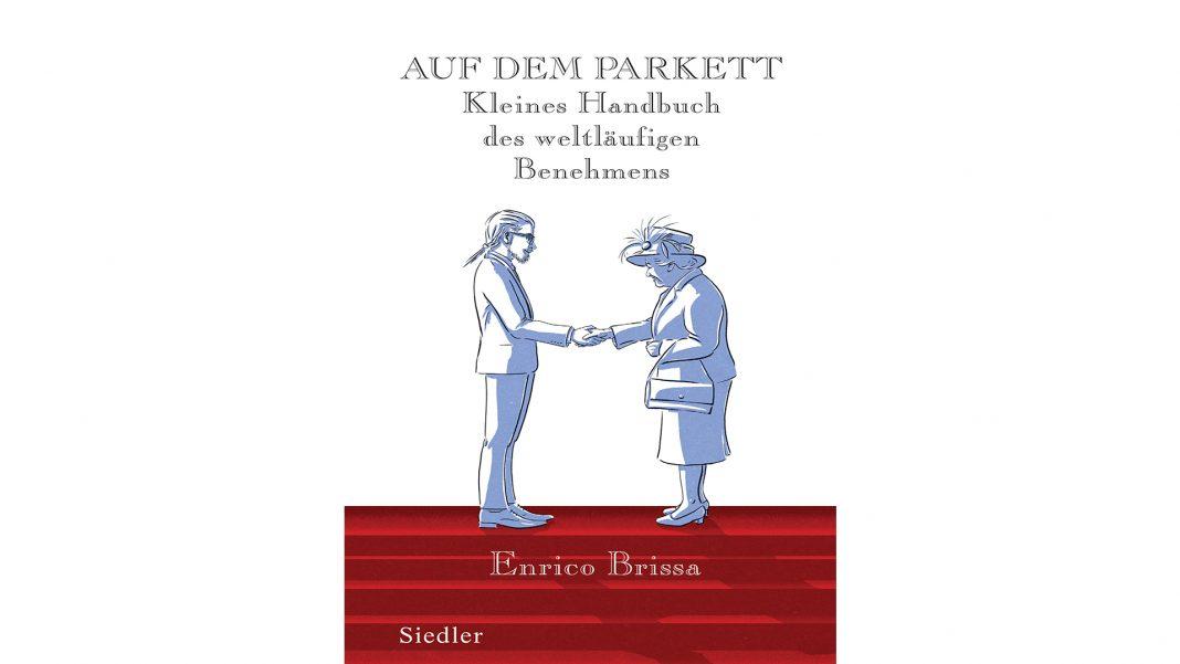 Auf dem Parkett von Enrico Brissa mit vielen Tipps zu Benehmen und Umgangsformen. Bildquelle: Siedler Verlag