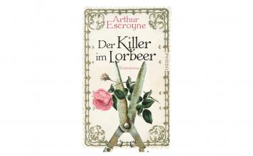 Der Killer im Lorbeer von Arthur Escroyne ist ein englischer Kriminalroman der alten Schule. Bildquelle: Piper Verlag.