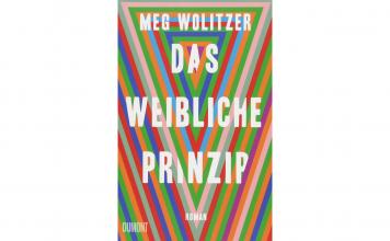 In den USA ist Meg Wolitzer Roman Das weibliche Prinzip hoch gefeiert, nun ist er auch im deutschen Dumont Verlag erhältlich. Bildquelle: Dumont Verlag