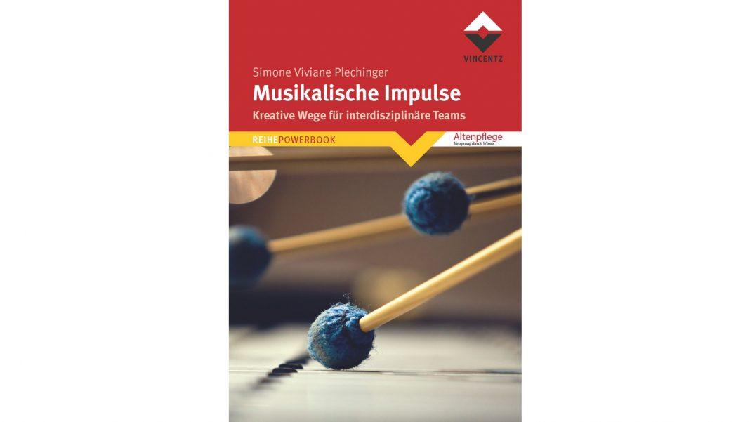 Musikalische Impulse heißt der Demenzratgeber der Musiktherapeutin Simone Plechinger. Bildquelle: Vinzentz Verlag