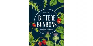 Bittere Bonbons – Georgische Geschichten erschien im editionfünf Verlag. Bildquelle: editionfünf Verlag