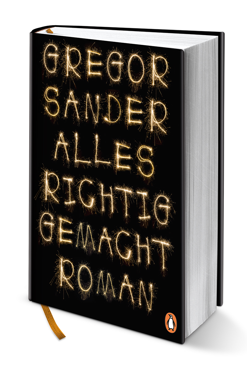 """""""Alles richtig gemacht"""" - das neue Buch von Gregor Sander"""