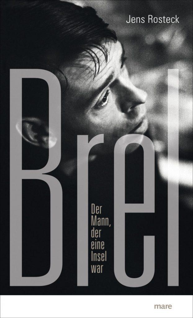 Brel – Der Mann der eine Insel war erschien im mare Verlag. Bildquelle: mare Verlag