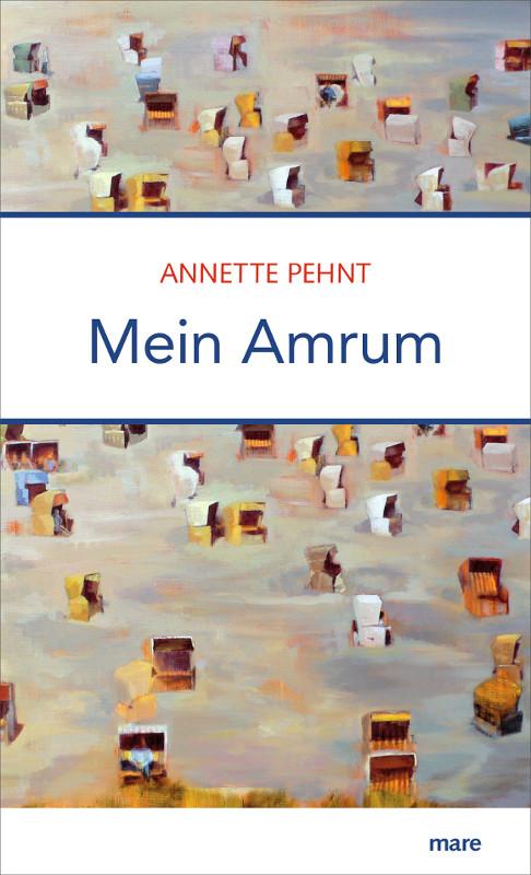 Aus Liebe zur Insel schrieb Annette Pehnt Mein Amrum. Bildquelle: mare Verlag