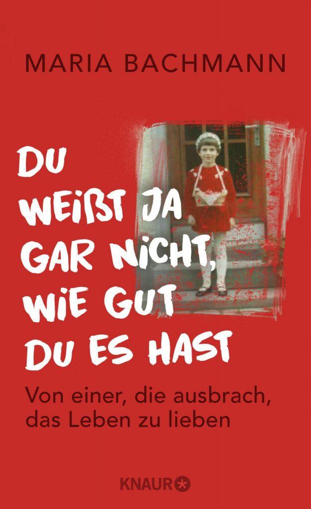 "Absolut lesenswert: "" Du weißt ja gar nicht, wie gut Du es hast"". Bildquelle: © Droemer Knaur Verlag"